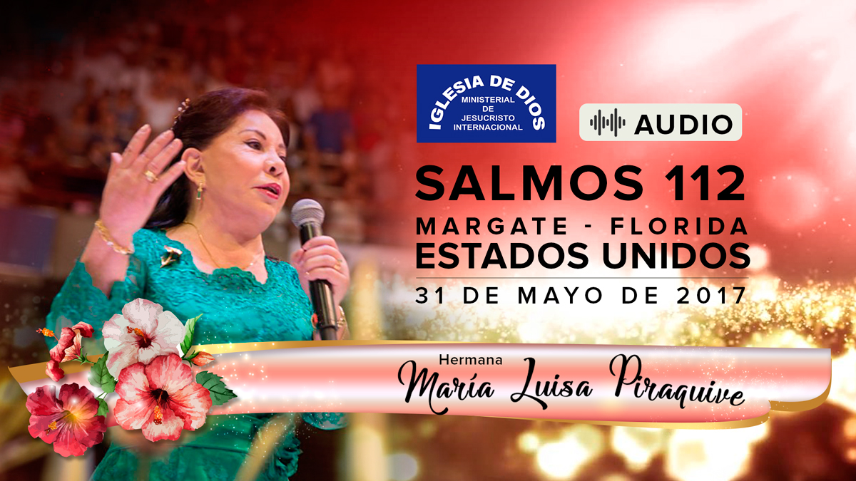 Audio: Salmos 112, Margate Florida (USA) - 31 de Mayo de 2017
