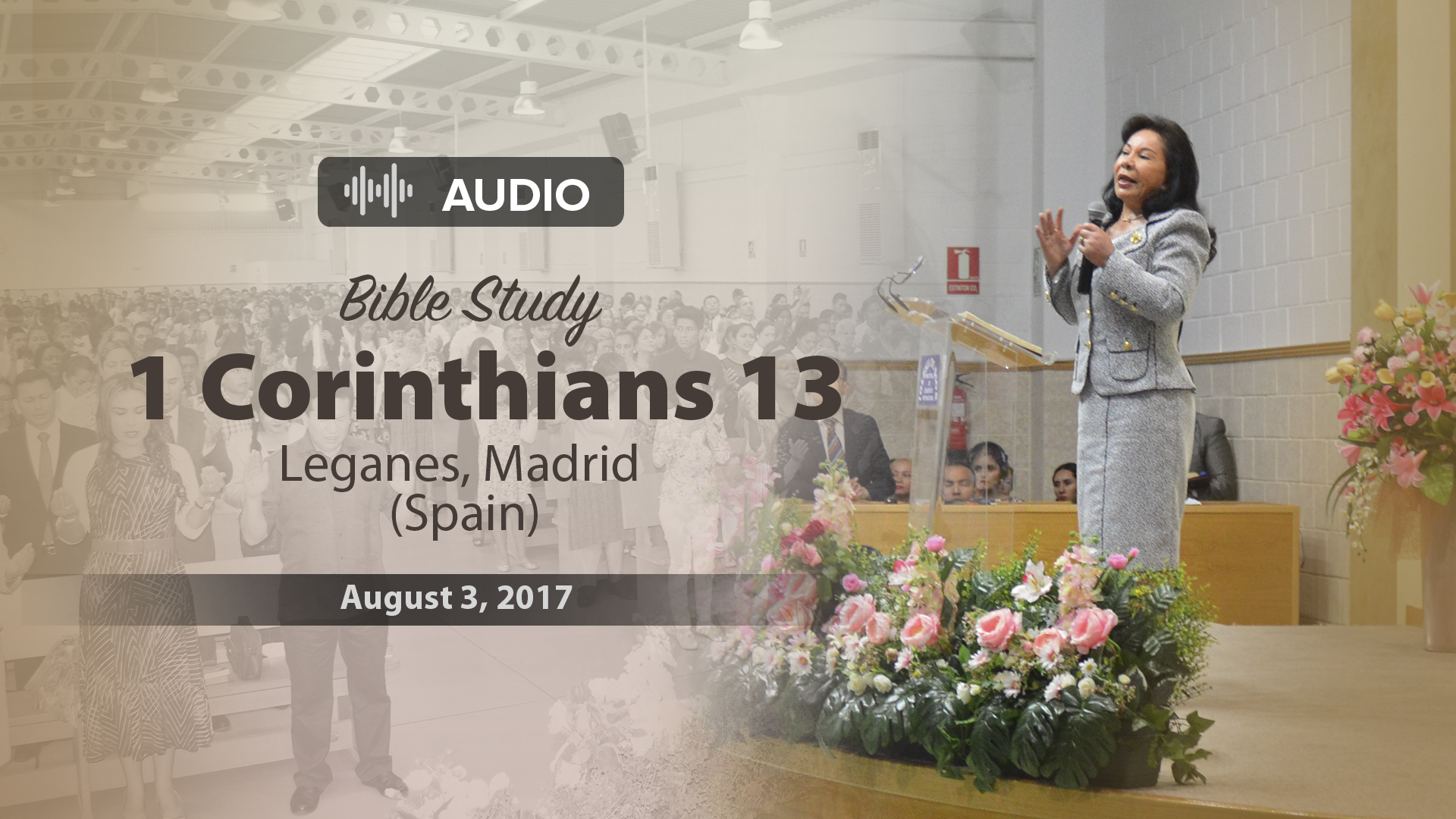 "Audio Bible study – 1 Corinthians 13: ""Love"" – Leganes, Spain – 8/3/2017 – Sister Maria Luisa Piraquive"