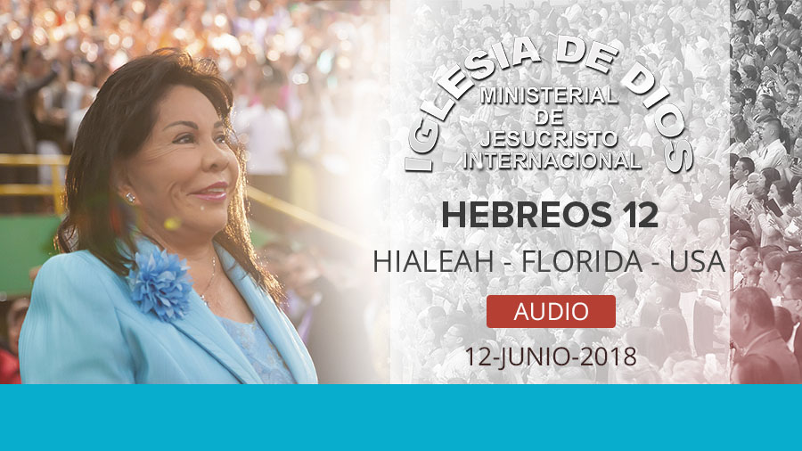 Audio – Hebreos 12, Hialeah, Florida, USA.