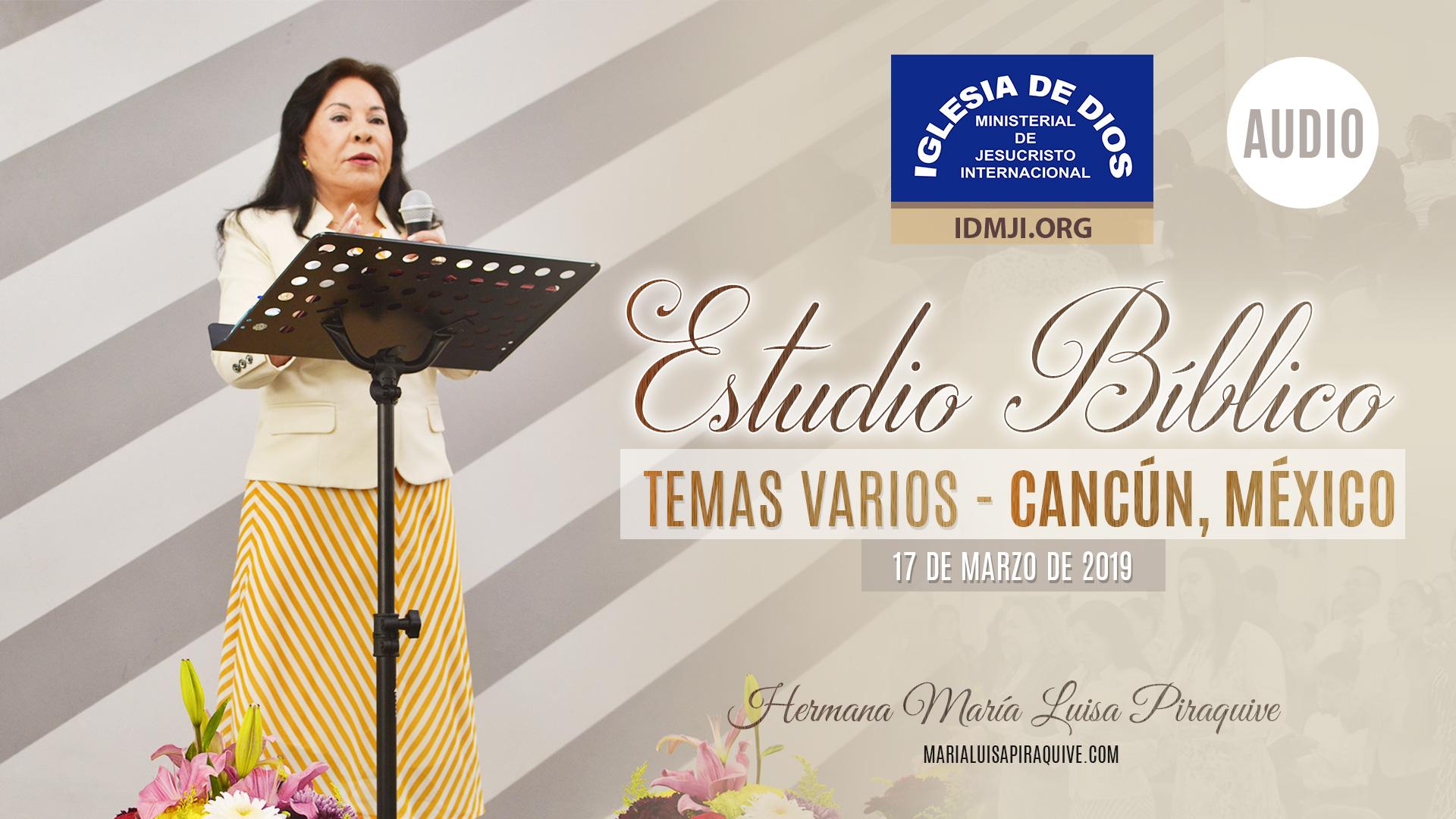 (Audio) Estudio Bíblico: Temas varios – Cancún, México – Hermana María Luisa Piraquive