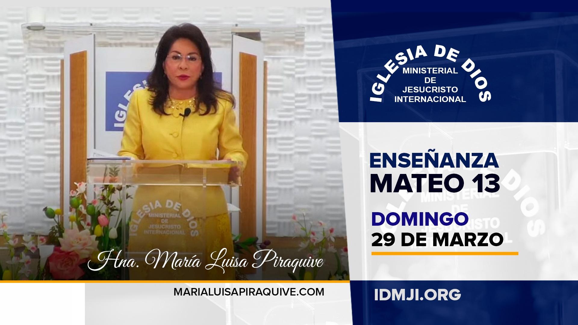 Enseñanza: Mateo 13, Hna. María Luisa Piraquive, 29 marzo 2020, IDMJI