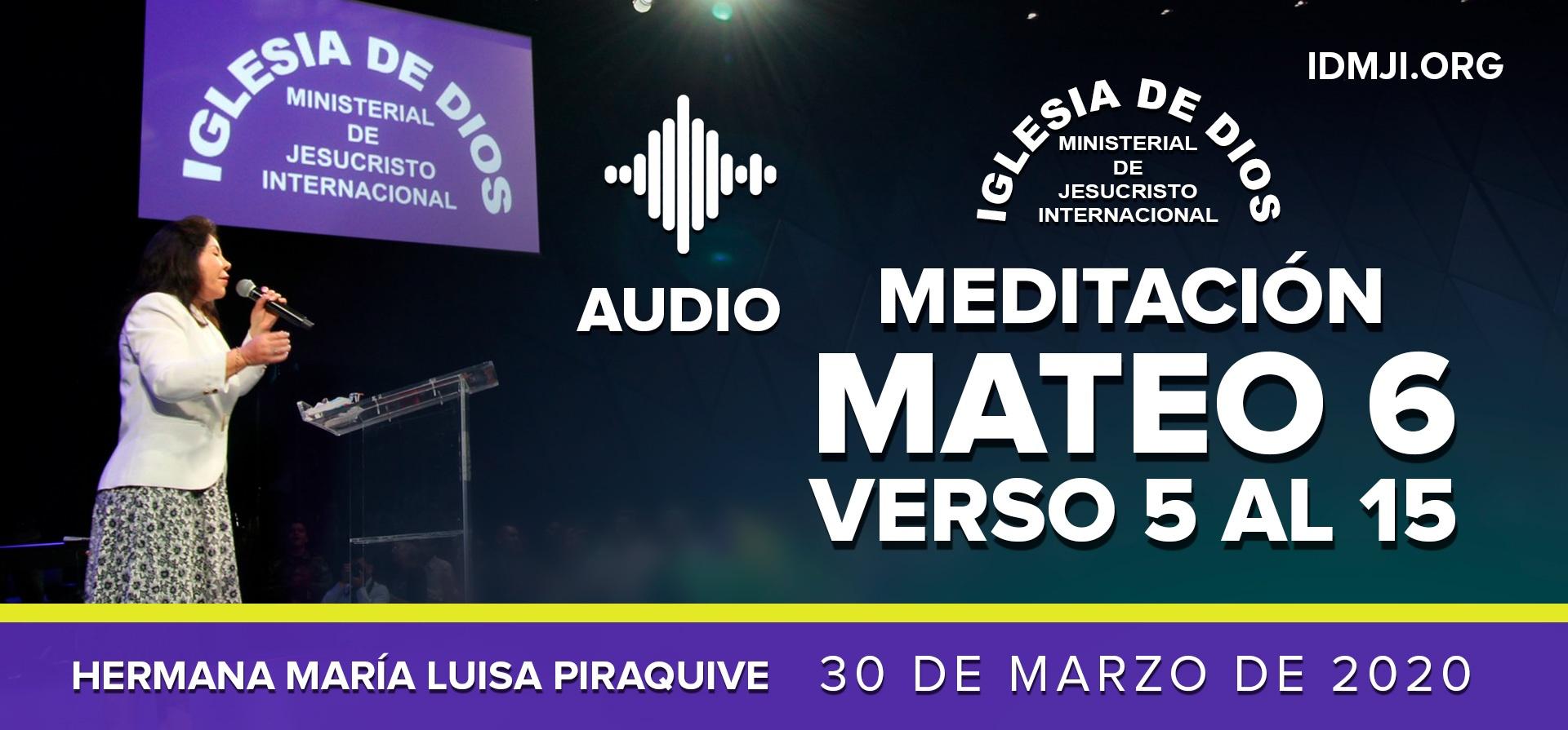 (Audio) Meditación: Mateo 6, verso 5 al 15 – Hna. María Luisa Piraquive – 30 de marzo de 2020