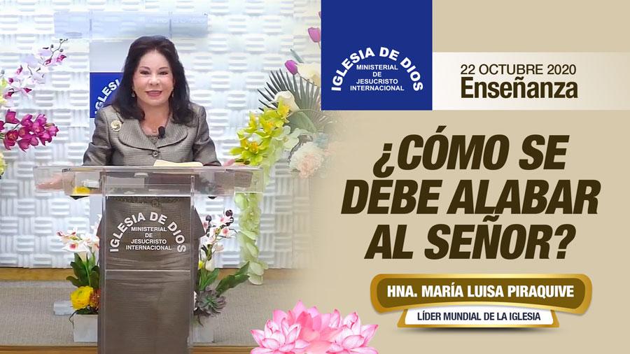 Enseñanza: ¿Cómo se debe alabar al Señor?, 22 de octubre de 2020, Hna. María Luisa Piraquive
