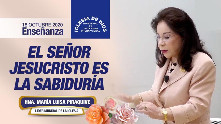 Enseñanza: El Señor Jesucristo es la Sabiduría, 18 de octubre de 2020, Hna. María Luisa Piraquive