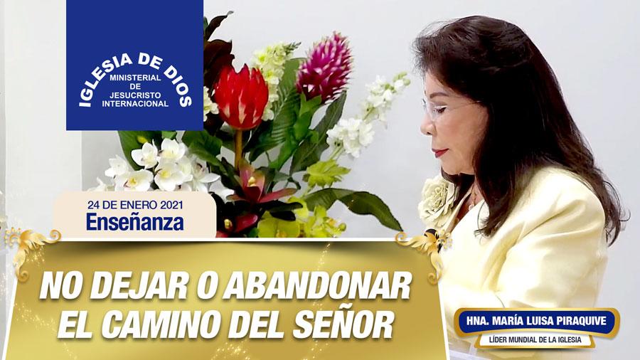 Enseñanza: No dejar o abandonar el camino del Señor, 24 enero 2021, Hna. María Luisa Piraquive
