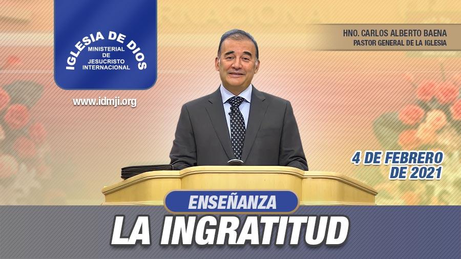 Enseñanza – La Ingratitud, Hno. Carlos Alberto Baena, 04 febrero 2020