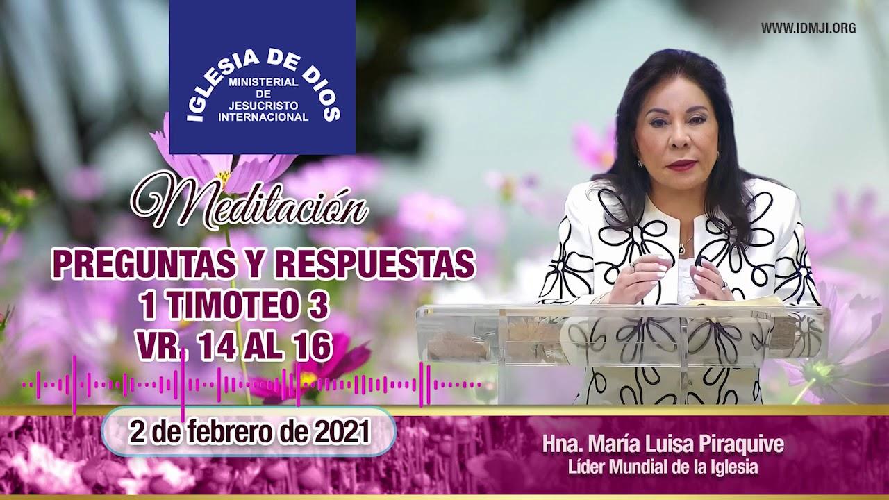 Meditación – Preguntas y respuestas 1 Timoteo 3 vr 14 – 16, 02 febrero 2021, Hna. María Luisa Piraquive